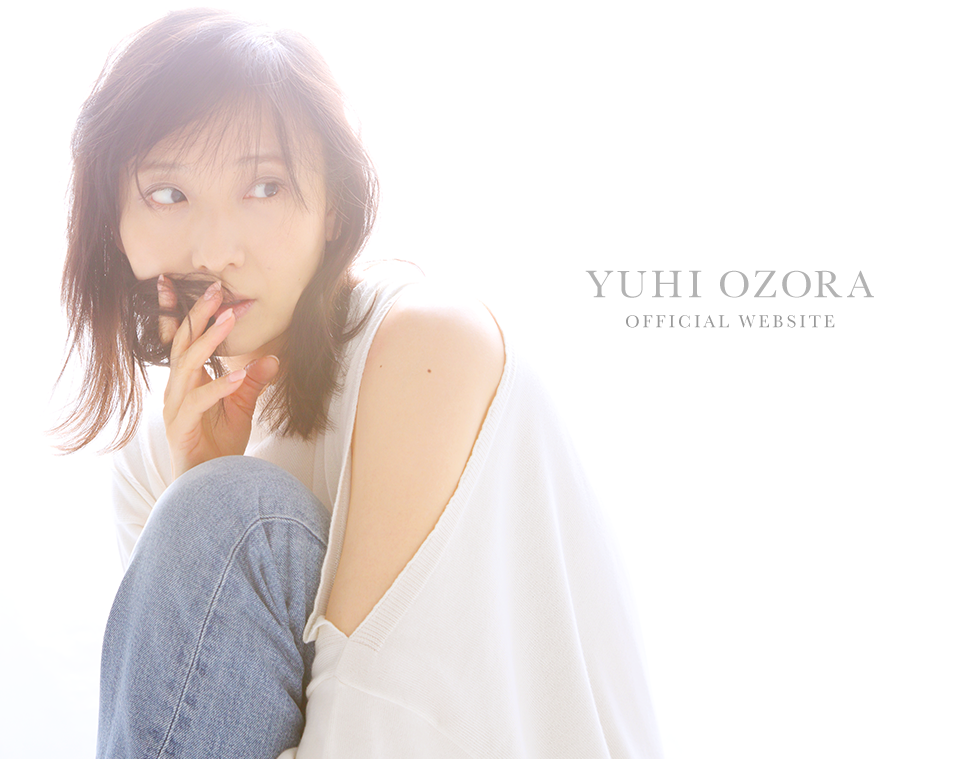 YUHI OZORA OFFICIAL WEBSITE